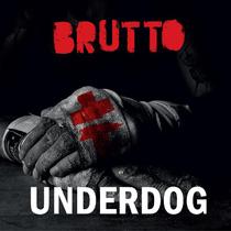 Brutto – Underdog