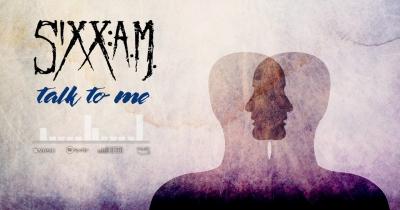Sixx: А.М випустили нову пісню Talk To Me
